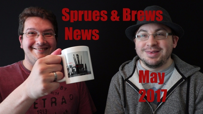 Sprues and Brews News – May 2017
