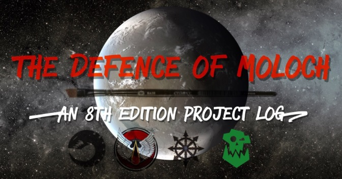 The Defence of Moloch [8th Edition Project Log]
