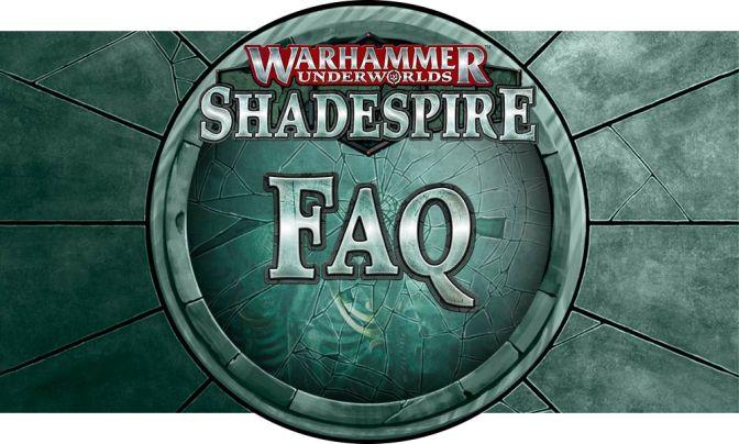 Shadespire FAQS