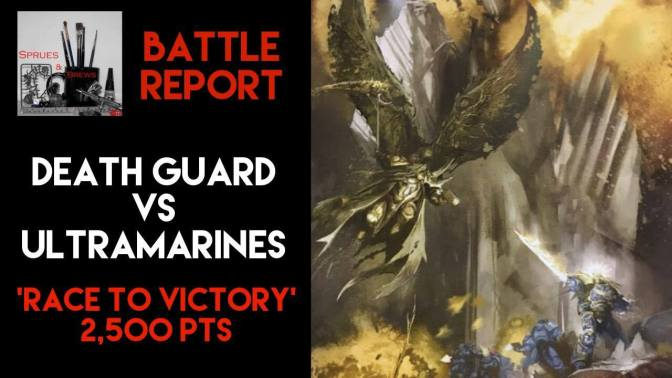 Warhammer 40k 8th edition battle report: Death Guard Vs Ultramarines – Race to Victory 2500 points