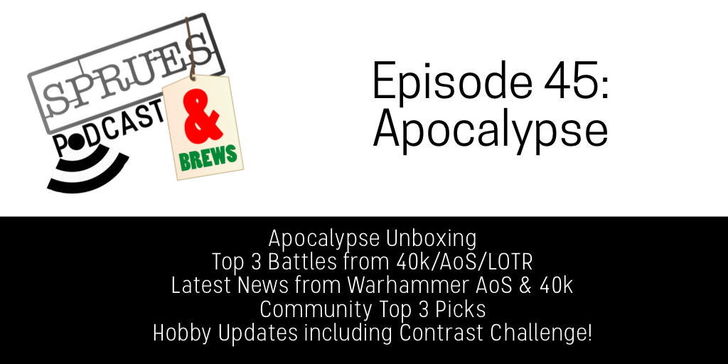 Podcast: Apocalypse – Sprues & Brews